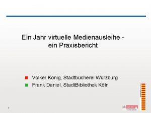 Ein Jahr virtuelle Medienausleihe ein Praxisbericht Volker Knig
