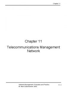 Chapter 11 Telecommunications Management Network Management Principles and
