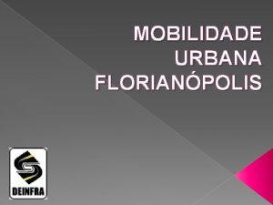 MOBILIDADE URBANA FLORIANPOLIS DIAGNSTICO NMERO DE VECULOS REGIO