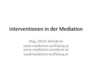 Interventionen in der Mediation Mag Ulrich Wanderer www