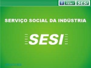 SERVIO SOCIAL DA INDSTRIA CIRCUITO SESI BALANO SOCIAL