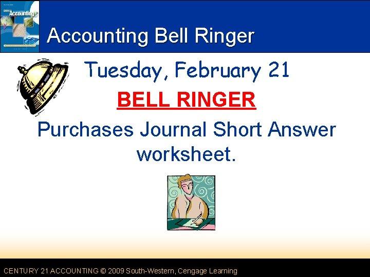 Accounting Bell Ringer Tuesday February 21 BELL RINGER