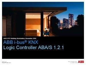 ABB GPG Building Automation November 2016 ABB ibus
