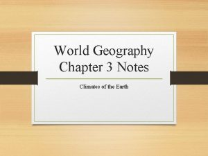 World Geography Chapter 3 Notes Climates of the