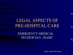LEGAL ASPECTS OF PREHOSPITAL CARE EMERGENCY MEDICAL TECHNICIAN