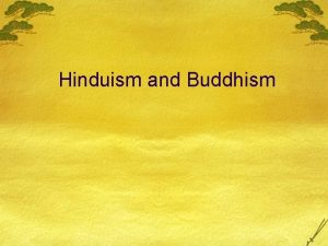 Hinduism and Buddhism Language Traditions Traditions were passed