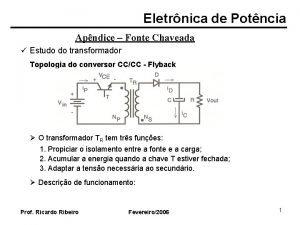 Eletrnica de Potncia Apndice Fonte Chaveada Estudo do