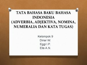 TATA BAHASA BAKU BAHASA INDONESIA ADVERBIA ADJEKTIVA NOMINA