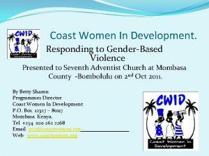 Coast Women In Development Responding to GenderBased Violence