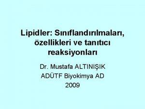 Lipidler Snflandrlmalar zellikleri ve tantc reaksiyonlar Dr Mustafa