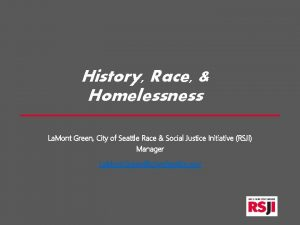 History Race Homelessness La Mont Green City of