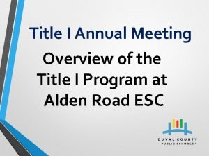 Title I Annual Meeting Overview of the Title