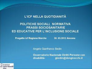 LICF NELLA QUOTIDIANIT POLITICHE SOCIALI NORMATIVA PRASSI SOCIOSANITARIE