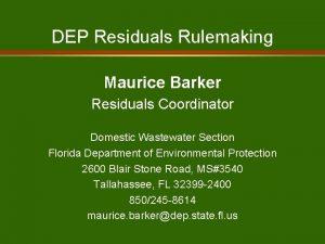 DEP Residuals Rulemaking Maurice Barker Residuals Coordinator Domestic