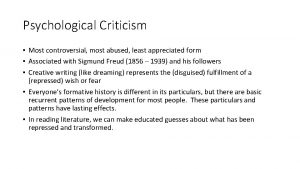 Psychological Criticism Most controversial most abused least appreciated