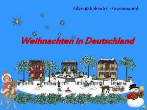 Adventskalender Gewinnspiel Weihnachten in Deutschland Wann feiert man