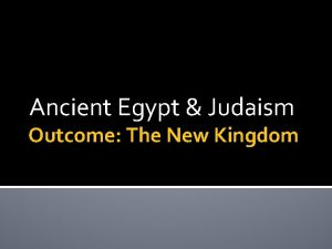 Ancient Egypt Judaism Outcome The New Kingdom The