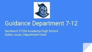 Guidance Department 7 12 Sandwich STEM AcademyHigh School