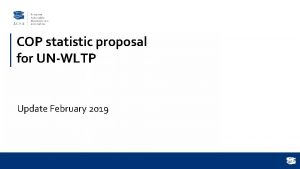 COP statistic proposal for UNWLTP Update February 2019