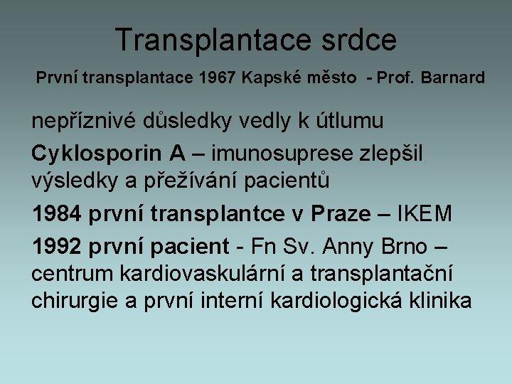 Transplantace srdce Prvn transplantace 1967 Kapsk msto Prof
