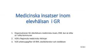 Medicinska insatser inom elevhlsan i GR 1 Organisationen