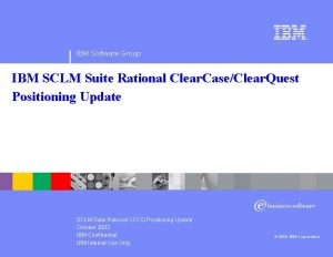 IBM Software Group IBM SCLM Suite Rational Clear