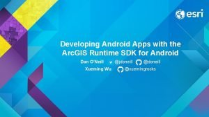Developing Android Apps with the Arc GIS Runtime