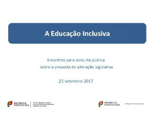 A Educao Inclusiva Encontros para consulta pblica sobre