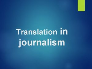 in journalism Translation Journalism Translation and Journalism As