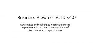 Business View on e CTD v 4 0