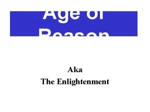 Age of Reason Aka The Enlightenment The Enlightenment