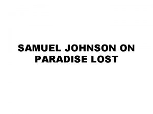 SAMUEL JOHNSON ON PARADISE LOST PROBABLE AND MARVELLOUS
