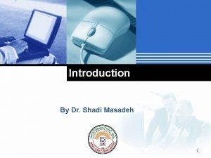 Introduction By Dr Shadi Masadeh Company LOGO 1