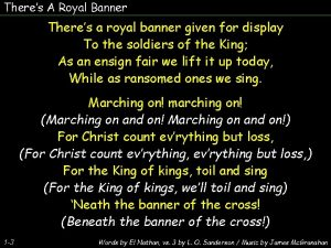 Theres A Royal Banner Theres a royal banner