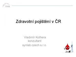 Zdravotn pojitn v R Vladimr Kothera konzultant synlab