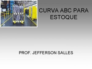 CURVA ABC PARA ESTOQUE PROF JEFFERSON SALLES CURVA