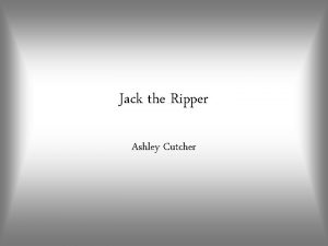 Jack the Ripper Ashley Cutcher Victims Victims Mary