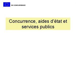 DG CONCURRENCE Concurrence aides dtat et services publics