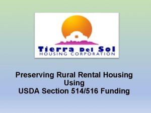 Preserving Rural Rental Housing USDA Section 514516 Funding