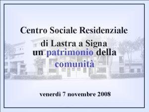 Centro Sociale Residenziale di Lastra a Signa un