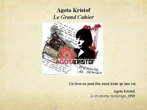 Agota Kristof Le Grand Cahier Un livre ne