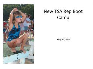 New TSA Rep Boot Camp May 15 2012