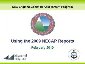 New England Common Assessment Program Using the 2009