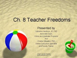 Ch 8 Teacher Freedoms Presented by Catherine Hardison