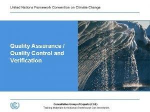 Quality Assurance Quality Control and Verification Consultative Group
