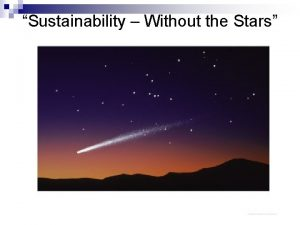 Sustainability Without the Stars Sustainability Without The Stars