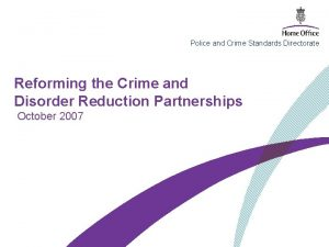 Police and Crime Standards Directorate Reforming the Crime