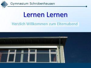 Gymnasium Schrobenhausen Lernen Herzlich Willkommen zum Elternabend grundstzliche