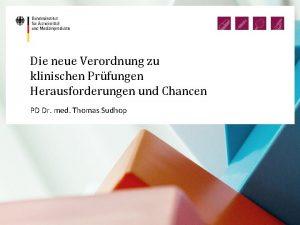 Die neue Verordnung zu klinischen Prfungen Herausforderungen und
