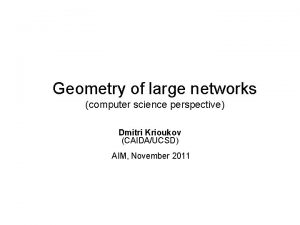 Geometry of large networks computer science perspective Dmitri